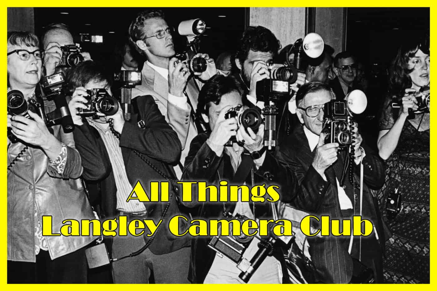 Meeting Sept. 18 All Things Langley Camera Club